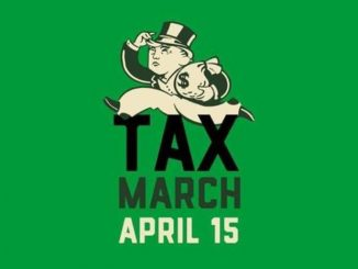 Show us your Taxes Marches are scheduled to happen around world April 15th