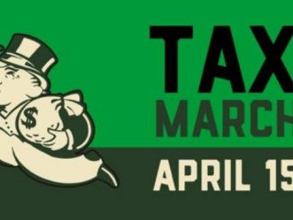 Show us your Taxes Marches are scheduled to happen Worldwide April 15th